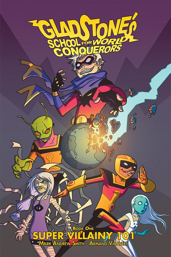 Gladstone's School for World Conquerors - Book One: Super Villainy 101